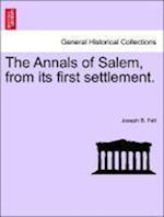 The Annals of Salem, from its first settlement. af Joseph B. Felt