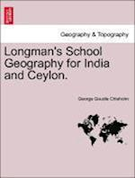 Longman's School Geography for India and Ceylon. af George Goudie Chisholm