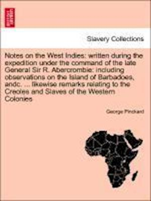 Notes on the West Indies: written during the expedition under the command of the late General Sir R. Abercrombie: including observations on the Island