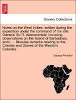 Notes on the West Indies: written during the expedition under the command of the late General Sir R. Abercrombie: including observations on the Island af George Pinckard
