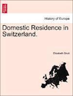 Domestic Residence in Switzerland. af Elizabeth Strutt