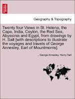 Twenty four Views in St. Helena, the Cape, India, Ceylon, the Red Sea, Abyssinia and Egypt, from drawings by H. Salt [with descriptions to illustrate