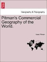 Pitman's Commercial Geography of the World.