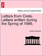 Letters from Crete. Letters written during the Spring of 1886. af Charles Edwardes