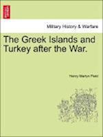 The Greek Islands and Turkey after the War.