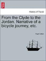 From the Clyde to the Jordan. Narrative of a bicycle journey, etc. af Hugh Callan