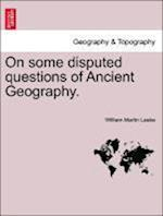 On Some Disputed Questions of Ancient Geography.