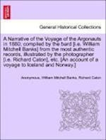 A Narrative of the Voyage of the Argonauts in 1880; compiled by the bard [i.e. William Mitchell Banks] from the most authentic records, illustrated by