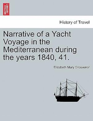 Narrative of a Yacht Voyage in the Mediterranean During the Years 1840, 41.