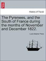 The Pyrenees, and the South of France During the Months of November and December 1822.