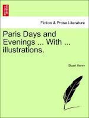 Paris Days and Evenings ... With ... illustrations.