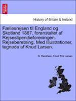 F Llesrejsen Til England Og Skotland 1887, Foranstaltet AF Rejsestipendieforeningen. Rejseberetning. Med Illustrationer, Tegnede AF Knud Larsen.