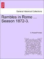 Rambles in Rome ... Season 1872-3. af S. Russell Forbes