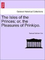 The Isles of the Princes; Or, the Pleasures of Prinkipo. af Samuel Sullivan Cox