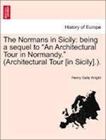 The Normans in Sicily: being a sequel to