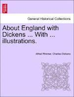 About England with Dickens ... With ... illustrations.