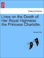 Lines on the Death of Her Royal Highness the Princess Charlotte. af George Croly