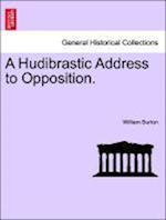 A Hudibrastic Address to Opposition.