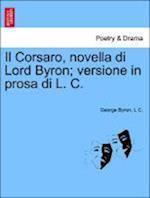 Il Corsaro, novella di Lord Byron; versione in prosa di L. C.