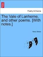 The Vale of Lanherne, and Other Poems. [With Notes.] af Henry Stokes