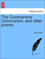 The Covenanters' Communion, and Other Poems.