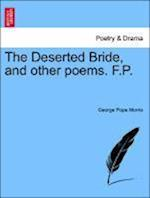 The Deserted Bride, and Other Poems. F.P. af George Pope Morris