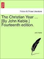 The Christian Year ... [By John Keble.] Fourteenth Edition. af John Keble