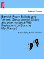 Barrack-Room Ballads and Verses. (Departmental Ditties and other verses.) [With illustrations by Blanche MacManus.] af Blanche MacManus, Rudyard Kipling