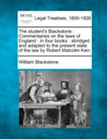 The Student's Blackstone (Making of the Modern Law Legal Treatises 1800 1926)