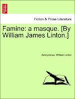 Famine af Anonymous, William Linton