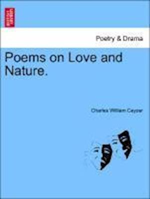 Poems on Love and Nature.