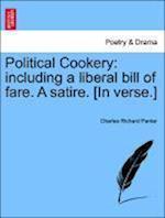 Political Cookery af Charles Richard Panter