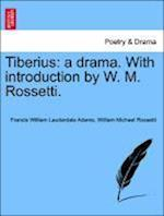 Tiberius af William Michael Rossetti, Francis William Lauderdale Adams