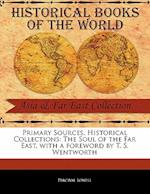 The Soul of the Far East (Primary Sources Historical Collections)