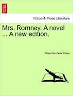 Mrs. Romney. a Novel ... a New Edition.