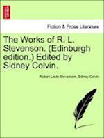 The Works of R. L. Stevenson. (Edinburgh edition.) Edited by Sidney Colvin. af Sidney Colvin, Robert Louis Stevenson