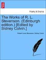 The Works of R. L. Stevenson. (Edinburgh edition.) [Edited by Sidney Colvin.] af Sidney Colvin, Robert Louis Stevenson