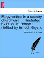 Elegy written in a country churchyard ... Illustrated by R. W. A. Rouse. (Edited by Ernest Rhys.).