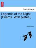 Legends of the Night. [Poems. with Plates.] af Alfred Dawson