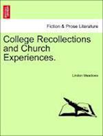 College Recollections and Church Experiences. af Lindon Meadows