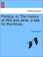 Politics; Or the History of Will and Jane