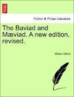 The Baviad and Maeviad. a New Edition, Revised.