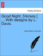Good Night. [Verses.] ... with Designs by L. Davis. af Dollie Radford, Chip Davis