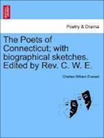 The Poets of Connecticut; with biographical sketches. Edited by Rev. C. W. E. af Charles William Everest