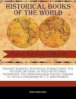 The History of India, as Told by Its Own Historians af Henry Miers Elliot