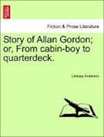 Story of Allan Gordon; Or, from Cabin-Boy to Quarterdeck.