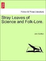 Stray Leaves of Science and Folk-Lore.
