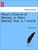 West's Charms of Melody; Or Siren Melody. Nos. 4, 7 and 8.