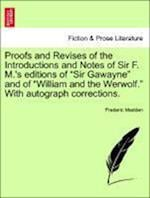 Proofs and Revises of the Introductions and Notes of Sir F. M.'s editions of