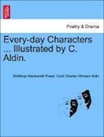 Every-Day Characters ... Illustrated by C. Aldin.